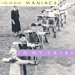 10.000 Maniacs: In my tribe (1987)