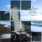Art of Noise feat. Tom Jones: Kiss (1988)