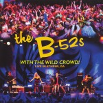 B-52s: With The Wild Clowd!- Live at Athens, GA (2011)