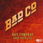 Bad Company: Hard Rock Live (2010)