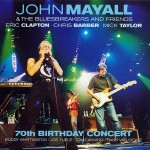 John Mayall & The Bluesbreakers and Friends: Eric Clapton, Chris Barber, Mick Taylor: 70th Birthday Concert (2003)