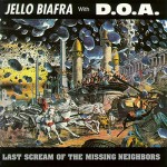 Biafra, Jello with D.O.A.: Last Scream Of The Missing Neighbours (1989)