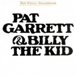 Dylan, Bob: Pat Garrett & Billy The Kid (1973)