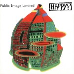 Public Image Limited: Happy? (1987)