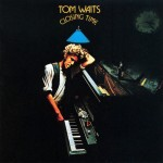 Waits, Tom: Closing Time (1973)