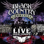 Black Country Communion: 'Live Over Europe (2012)