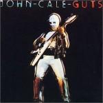 Cale, John: Guts (1977)