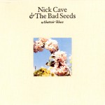 Cave, Nick & The Bad Seeds: Abattoir Blues / The Lyre of Orpheus (2005)
