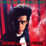 Cave, Nick & The Bad Seeds: Kicking Against The Pricks (1986)
