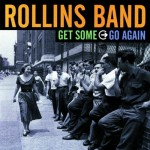 Rollins Band: Get Some Go Again (2000)