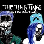 Ting Tings: Sounds from Nowheresville (Deluxe Edition) (2012)