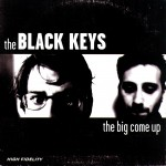 Black Keys: The Big Come Up (2002)