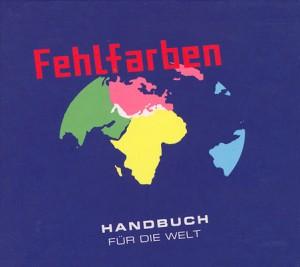 Fehlfarben: Handbuch für die Welt (2007)