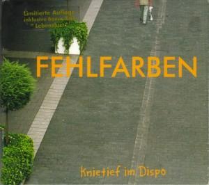 Fehlfarben: Knietief im Dispo (2002)