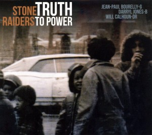 Stone Raiders: Truth To Power (2012)