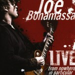 Bonamassa, Joe: Live From Nowhere In Particular (2008)