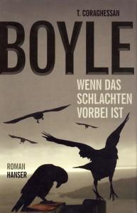 Boyle, T.C.: Wenn das Schlachten vorbei ist (2012)