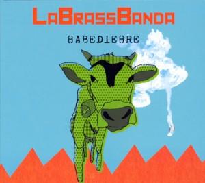 LaBrassBanda: Habe die Ehre (2008)