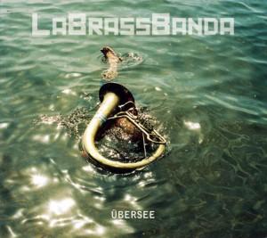 LaBrassBanda: Übersee (2009)