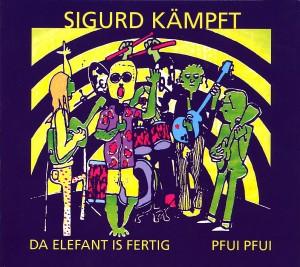 Sigurd kämpft: Da Elephant is fertig / Pfui, Pfui (2010)