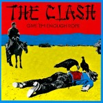 Clash: Give'em Enough Rope (1978)