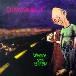 Dinosaur Jr.: Where You Been (1993)
