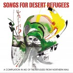 Songs for Desert Refugees: A Compilation In Aid Of The Refugees From Nothern Mali (2012)
