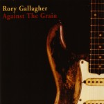Gallagher, Rory: Against The Grain (1975) (CD)