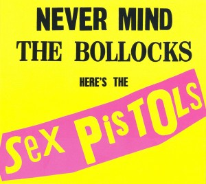 Sex Pistols: Never Mind The Bollocks - Here's The Sex Pistols (Remastered) (2012)