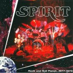 Spirit: Rock and Roll Planet ... 1977-1979 (2008)