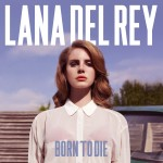 Del Rey, Lana: Born To Die (2012)