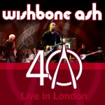 Wishbone Ash: 40: Live In London (2009)