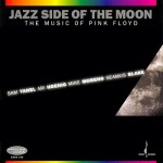 Yahel Sam, Hoenig Ari, Moreno Mike, Blake, Seamus: Jazz Side of the Moon (2008)