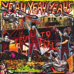 Yeah Yeah Yeahs: Fever To Tell (2003)