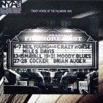 Young, Neil & Crazy Horse: Live At The Fillmore East March 6. & 7. 1970 (2006)