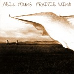 Young, Neil: Prairie Wind (2005)