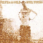 Young, Neil: Silver & Gold (2000)