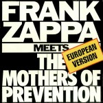 Zappa, Frank: Meets The Mothers Of Prevention (1977)