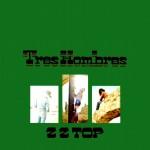 ZZ Top: Tres Hombres (1973)