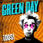 Green Day: ¡Dos! (2012)