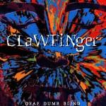 Clawfinger: Deaf Dumb Blind (1993)