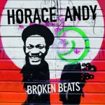Horace Andy: Broken Beats (2013)
