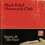 Black Rebel Motorcyle Club: Specter At The Feast (2013)