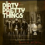 Dirty Pretty Things: Romance At Short Notice (2008)
