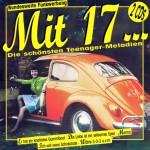 Diverse: Mit 17 ...: Die schönsten Teenager-Melodien (1995)