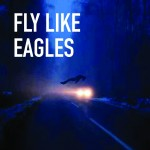 Dogs: Fly Like Eagles (2011)