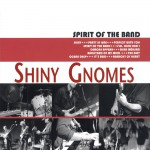 Shiny Gnomes: Spirit Of The Band (2008)