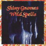 Shiny Gnomes: Wild Spells (And How It All Began ...) (2001)
