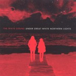 White Stripes: Under Great White Northern Lights (2010)