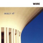 Wire: Object 47 (2008)